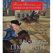 Rush Revere and the American Revolution: Time-Travel Adventures with Exceptional Americans/Rush Limbaugh