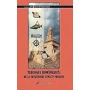 Teologia romaneasca. De la crestinare pana in prezent/Suttner Ernst Christoph
