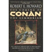 The Coming of Conan the Cimmerian: Book One, Paperback/Robert E. Howard