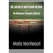The Advanced Montessori Method - The Montessori Elementary Material, Paperback/Maria Montessori