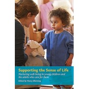 Supporting the Sense of Life. Nurturing well-being in young children and the adults that care for them, Paperback/***