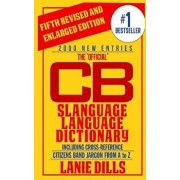 The 'official' CB Slanguage Language Dictionary (Including Cross Reference), Paperback/Lanie Dills