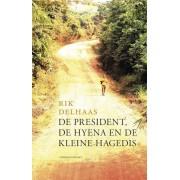 Atlas Contact De president, de hyena en de kleine hagedis - Rik Delhaas - ebook