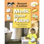 Gezond & lekker: Melk, boter en kaas - Susan Martineau en Hel James