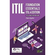 ITIL(R) Foundation Essentials ITIL 4 Edition: The ultimate revision guide, Paperback/Claire Agutter