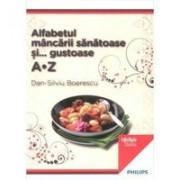Alfabetul mancarii sanatoase si…..gustoase A-Z