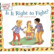 Is It Right to Fight?: A First Look at Anger, Paperback