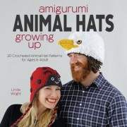 Amigurumi Animal Hats Growing Up: 20 Crocheted Animal Hat Patterns for Ages 6-Adult, Paperback