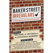 Baker Street Irregulars: Thirteen Authors with New Takes on Sherlock Holmes, Paperback