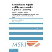 Commutative Algebra and Noncommutative Algebraic Geometry: Volume 1, Expository Articles