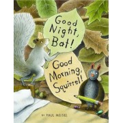 Good Night, Bat! Good Morning, Squirrel!, Hardcover