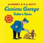 Curious George Takes a Train, Paperback/Margret Rey