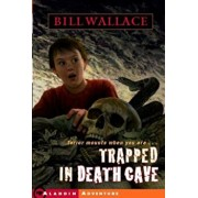 Trapped in Death Cave, Paperback/Bill Wallace