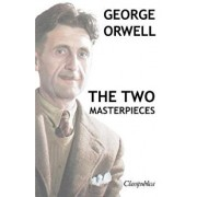 George Orwell - The Two Masterpieces: Animal Farm - 1984, Paperback/George Orwell