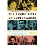 The Secret Lives of Codebreakers: The Men and Women Who Cracked the Enigma Code at Bletchley Park, Paperback