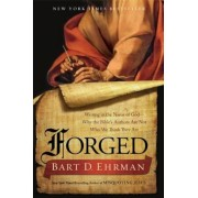 Forged: Writing in the Name of God--Why the Bible's Authors Are Not Who We Think They Are, Paperback