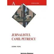 Jurnalistul Camil Petrescu/Popa Dorin