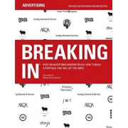 Breaking in: Over 130 Advertising Insiders Reveal How to Build a Portfolio That Will Get You Hired, Paperback/William Burks Spencer