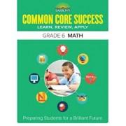 Barron's Common Core Success Grade 6 Math: Preparing Students for a Brilliant Future, Paperback/Barron's Educational Series