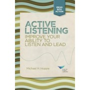 Active Listening: Improve Your Ability to Listen and Lead, Paperback