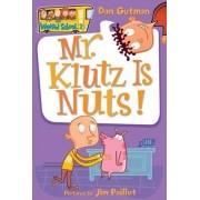 My Weird School #2: Mr. Klutz Is Nuts! by Dan Gutman