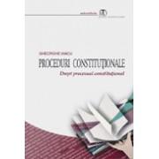 Proceduri constituţionale. Drept procesual constituţional.