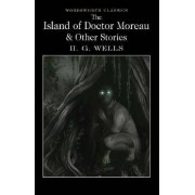 The Island of Doctor Moreau and Other Stories by H. G. Wells