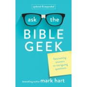 Ask the Bible Geek: Fascinating Answers to Intriguing Questions, Paperback