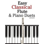 Easy Classical Flute & Piano Duets: Featuring Music of Bach, Vivaldi, Wagner and Other Composers, Paperback/Marc