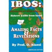 Ibos: Hebrew Exiles from Israel Reprint: Reprint, Paperback