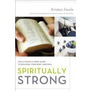 Spiritually Strong: The Ultimate 6-Week Guide to Building Your Body and Soul, Paperback