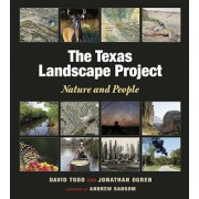 The Texas Landscape Project: Nature and People, Paperback/David A. Todd