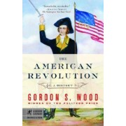 The American Revolution by Gordon S Wood