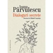 Dialoguri secrete. Cum se roaga scriitorii si personajele lor/Ioana Parvulescu