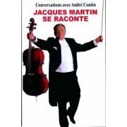 Jacques Martin se raconte - André Coutin - Livre