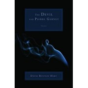 The Devil and Pierre Gernet, Paperback/David Bentley Hart