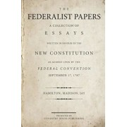 The Federalist Papers: A Collection of Essays Written in Favour of the New Constitution, Paperback/Alexander Hamilton