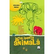 Inteligenta animala. Uimitoare dovezi de emotii si ganduri la diferite specii animale/Virginia Morell