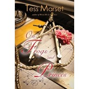 On Frogs and Princes, Paperback/Tess Marset