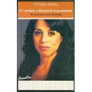 O victima a dictaturii argentiniene. Recuperarea unei identitati/Victoria Donda
