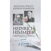 Heinrich Himmler. Corespondenta cu sotia sa 1927-1945 - Michael Wildt Katrin Himmler