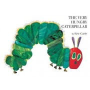 The Very Hungry Caterpillar, Hardcover/Eric Carle