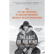 The Last of His Kind: The Life and Adventures of Bradford Washburn, America's Boldest Mountaineer, Paperback/David Roberts