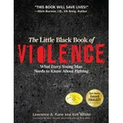 Little Black Book of Viol PB: What Every Young Man Needs to Know about Fighting, Paperback/Lawrence a. Kane