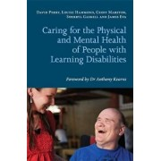 Caring for the Physical and Mental Health of People with Lea, Paperback/David Perry