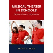 Musical Theater in Schools - Purpose, Process, Performance (9780190603212)