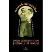 Secretele Bucurestilor vol.11 Uimitorii escroci bucuresteni si victimele lor ilustre - Dan-Silviu Boerescu