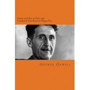 Down and Out in Paris and London & the Road to Wigan Pier, Paperback/George Orwell