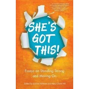 She's Got This!: Essays on Standing Strong and Moving on, Paperback/Joanne Hartman