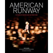 American Runway: 75 Years of Fashion and the Front Row, Hardcover